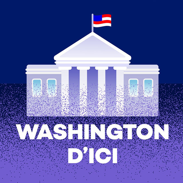 Podcast original «Washington d'ici»